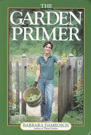Ebook The Garden Primer by Barbara Damrosch read!