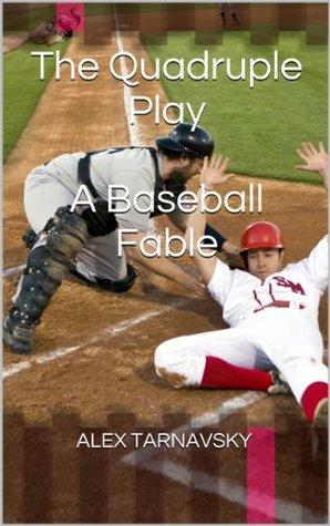 The Quadruple Play, A Baseball Fable