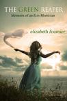 The Green Reaper by Elizabeth Fournier