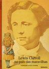 Lewis Carroll no país das maravilhas
