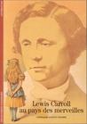 Lewis Carroll au pays des merveilles