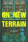 On New Terrain by Kim Moody