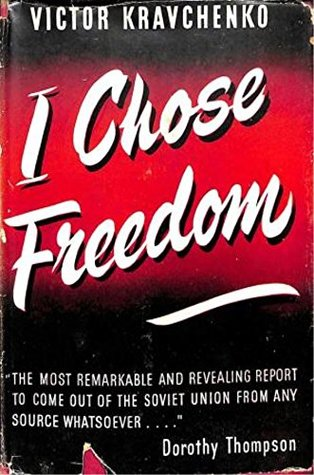 i-chose-freedom-the-personal-and-political-life-of-a-soviet-official