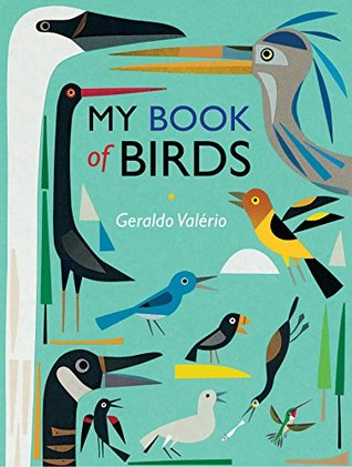 My Book of Birds: A beautifully illustrated compendium of birds