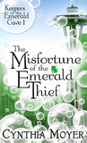 The Misfortune of the Emerald Thief (The Keepers of the Emerald Cave)