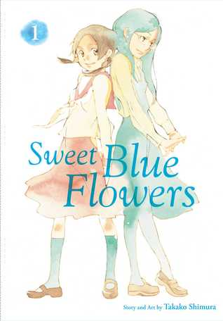 Sweet Blue Flowers, Vol. 1 (Sweet Blue Flowers Omnibus, #1)