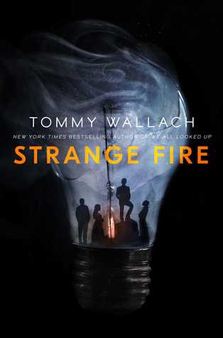 Strange Fire (Anchor & Sophia #1) by Tommy Wallach