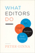 What Editors Do by Peter Ginna