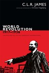 World Revolution, 1917–1936 by C.L.R. James
