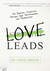 Love Leads: Discover the True Essence of Leadership