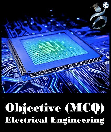 Objective Electrical Engineering: Electrical Engineering Objective (MCQ) with Interview Questions and Answers