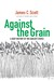 Against the Grain by James C. Scott