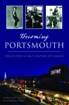 Becoming Portsmouth: Voices from a Half Century of Change