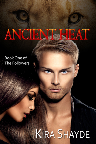 Ancient Heat by Kira Shayde