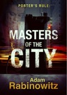 Porter's Rule: Masters of the City