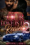 Our Love is the Realest 2 by Shvonne Latrice