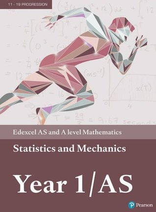 Edexcel AS and A level Mathematics Statistics & Mechanics Year 1/AS Textbook + e-book: Year 1/AS (A level Maths and Further Maths 2017)