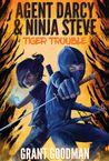 Tiger Trouble (Agent Darcy & Ninja Steve #1)