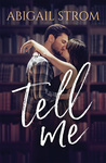 Tell Me by Abigail Strom