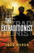 The Extraditionist by Todd Merer