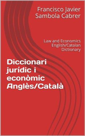 diccionari-jurdic-i-econmic-angls-catal-law-and-economics-english-catalan-dictionary-catalan-edition