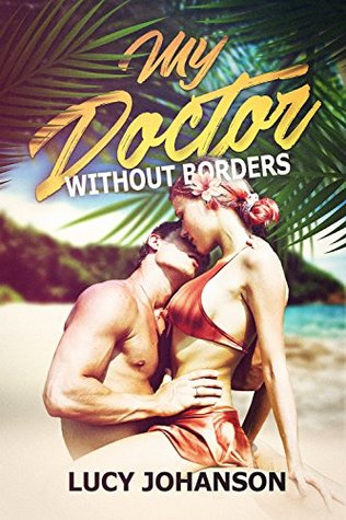 My Doctor Without Borders by Lucy Johanson