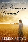 On Common Ground (For Their Country's Good #3)
