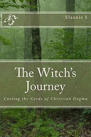 The Witch's Journey: Cutting the Cords of Christian Dogma