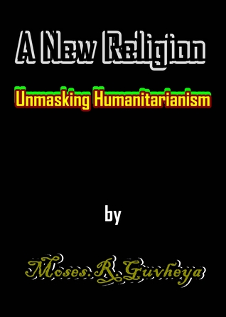 A New Religion. Unmasking Humanitarianism