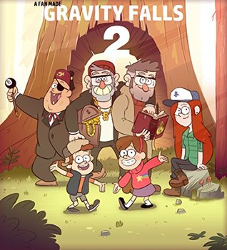 Gravity Falls: The second summer (Gravity Falls Fan-Fiction | A Second Summer Book 1)