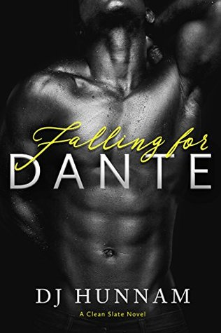 Falling for Dante (A Clean Slate Novel, #2) by D.J. Hunnam