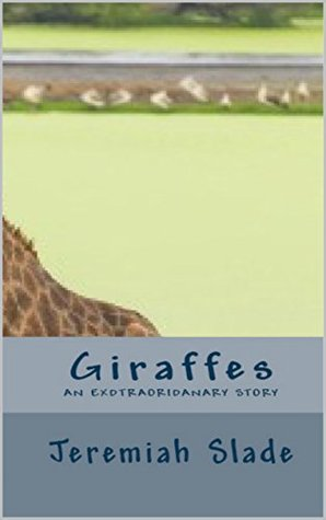 Giraffes : An extraordinary story