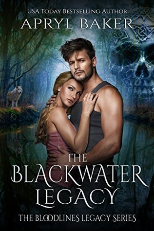 The Blackwater Legacy by Apryl Baker