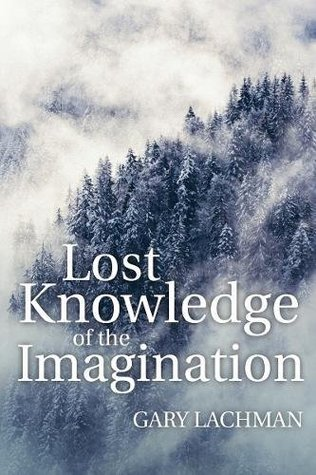 The Lost Knowledge of the Imagination
