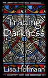 Trading Darkness: A Dark Fairytale