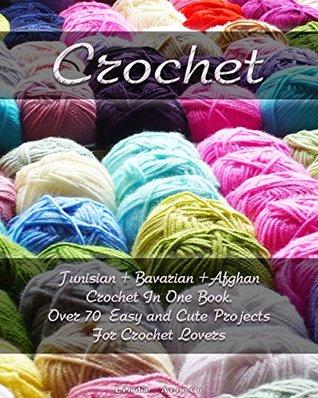 Crochet Tunisian Bavarian Afghan Crochet In One Book Over 70