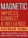 Magnetic Charisma...
