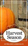 Harvest Season: a...