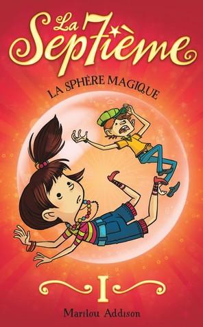 La sphère magique (La sep7ième, #1)