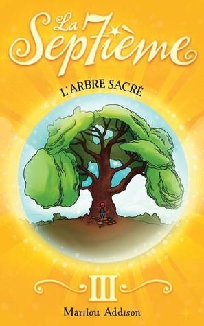 L'arbre sacré (La sep7ième, #3)
