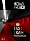 The Last Train (Detective Hiroshi, #1)
