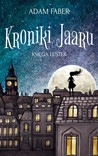 Kroniki Jaaru. Księga luster by Adam Faber