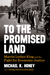 To the Promised Land by Michael K. Honey