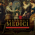 The Family Medici: The Hidden History of the Medici Dynasty