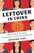 Leftover in China by Roseann Lake