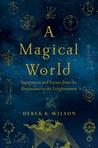 A Magical World by Derek K. Wilson