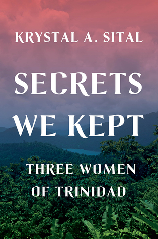 Secrets We Kept: Three Women of Trinidad
