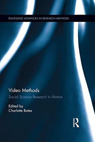 Video Methods: Social Science Research in Motion