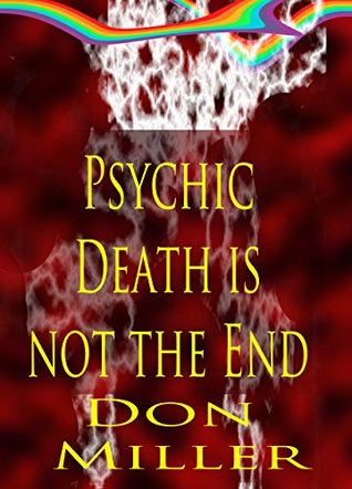 Psychic Death is not the End, Atheist Resurrections: Unholy Death & Sacrilegious Awakenings Volume 1