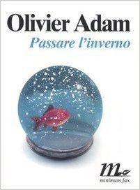 Passare l'inverno by Olivier Adam